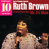 Ms. B's Blues: Essential Recordings by Ruth Brown