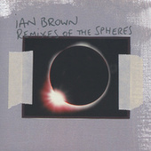 Remixes Of The Spheres by Ian Brown