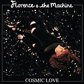 Cosmic Love by Florence + The Machine