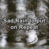 Sad Rain to put on Repeat by Thunderstorm Sound Bank