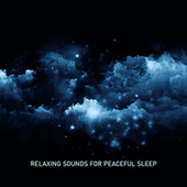 Relaxing Sounds for Peaceful Sleep: New Age Background Music, Dream Time, Stress Relief, Soothing Music, Harmony & Tranquility, Deep Sleep by Various Artists