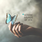 Serene Sounds of Zen: Relaxing Instrumental Music for Meditation, Yoga, Reiki Massage, Sauna & Spa, Dream Time, Tension Release, Healing Music by Various Artists