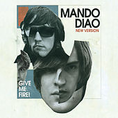 Give Me Fire von Mando Diao