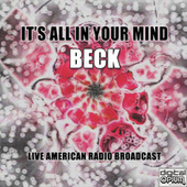 It's All in Your Mind (Live) de Beck