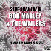 Stop That Train (Live) de Bob Marley