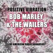 Positive Vibration (Live) de Bob Marley