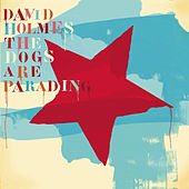 The Dogs Are Parading - The Very Best Of van Various Artists