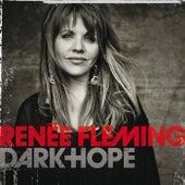 Dark Hope by Renée Fleming