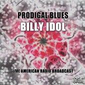 Prodigal Blues (Live) by Billy Idol