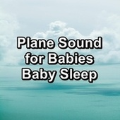 Plane Sound for Babies Baby Sleep de White Noise