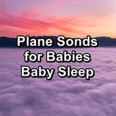 Plane Sonds for Babies Baby Sleep by S.P.A