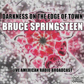 Darkness On The Edge Of Town (Live) de Bruce Springsteen