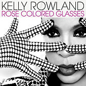 Rose Colored Glasses de Kelly Rowland