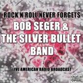 Rock'n'Roll Never Forgets (Live) de Bob Seger
