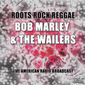 Roots Rock Reggae (Live) by Bob Marley