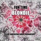 Fun Time (Live) de Blondie