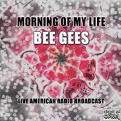 Morning Of My Life (Live) by Bee Gees