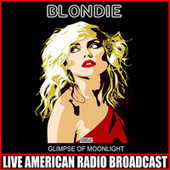 Glimpse Of Moonlight (Live) de Blondie