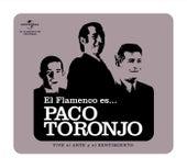 El Flamenco Es... Paco Toronjo de Paco Toronjo