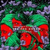 I See The Dream (Badna Salam) [feat. Ali Gatie] [Acoustic] by Massari