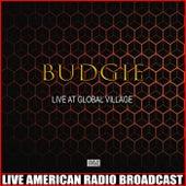 Live At Global Village (Lived) de Budgie