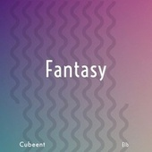 Fantasy by Cubeent