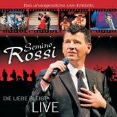 Die Liebe bleibt (Live) von Semino Rossi