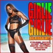 Girlie Girlie - Big Reggae Hits de Various Artists
