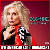 Elastic Heart (Live) de Blondie
