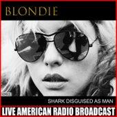 Shark Disguised As Man (Live) de Blondie