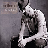 It No Pretty von Gentleman