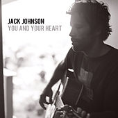 You And Your Heart by Jack Johnson