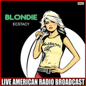 Ecstacy (Live) by Blondie