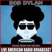 Racing Down The Highway de Bob Dylan