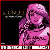 Rip Her Apart (Live) de Blondie
