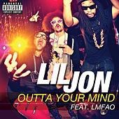 Outta Your Mind by Lil Jon
