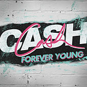 Forever Young by Cash Cash
