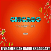 Country Life (Live) by Chicago