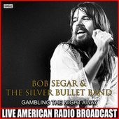 Gambling The Night Away (Live) de Bob Seger