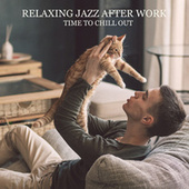 Relaxing Jazz After Work - Time to Chill Out, Smooth Background Jazz, Pleasant Rest, Bar Chill de Various Artists