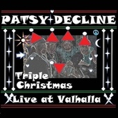Triple Christmas (Live at Valhalla) by Patsy Decline