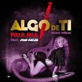 Algo De Ti (Remix Urban Feat Juan Magan) de Paulina Rubio