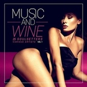Music and Wine, Vol. 1 (25 Soulsetters) by Various Artists