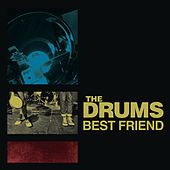 Best Friend by The Drums