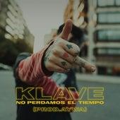 No Perdamos el Tiempo by Klave