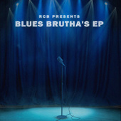 RCB Presents: Blue's Brutha's EP by RCB Cook