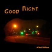 Good Night von Joh Wra
