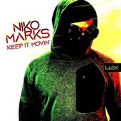 Keep It Movin' by Niko Marks