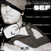 I Dare You by Sef