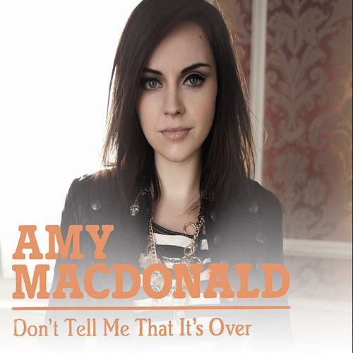 don 39 t tell me that it 39 s over single von amy macdonald. Black Bedroom Furniture Sets. Home Design Ideas